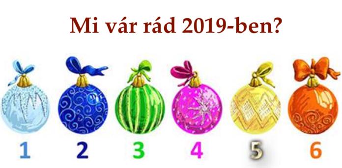 Válassz egy gömböt és megtudhatod, mi vár rád 2019-ben!