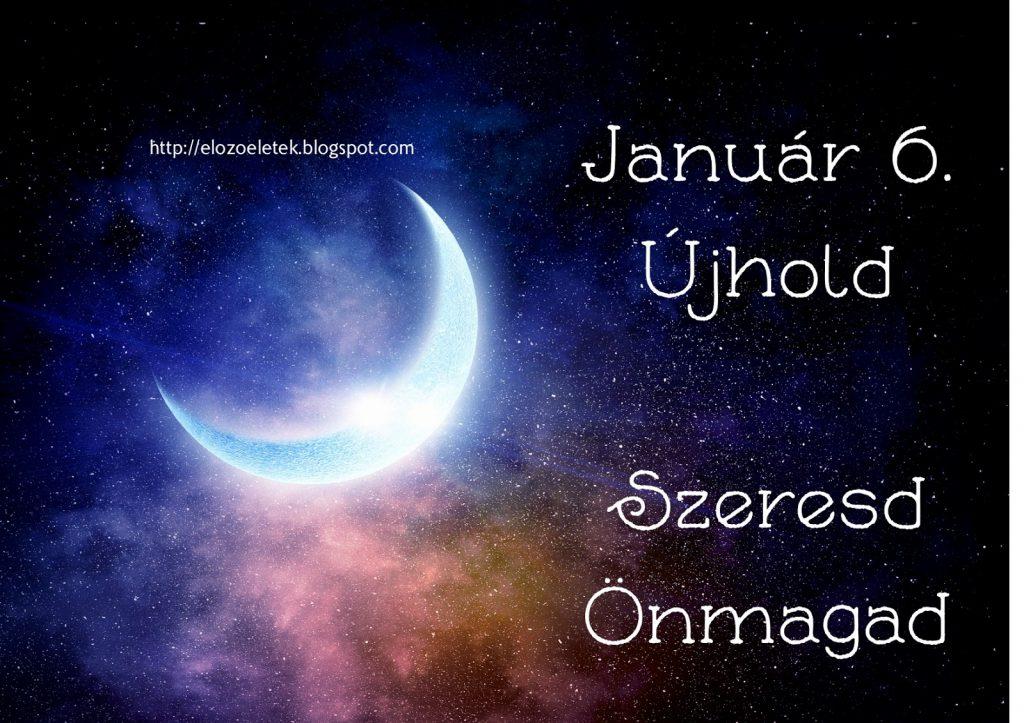 Január 6. Újhold - Szeresd Önmagad!