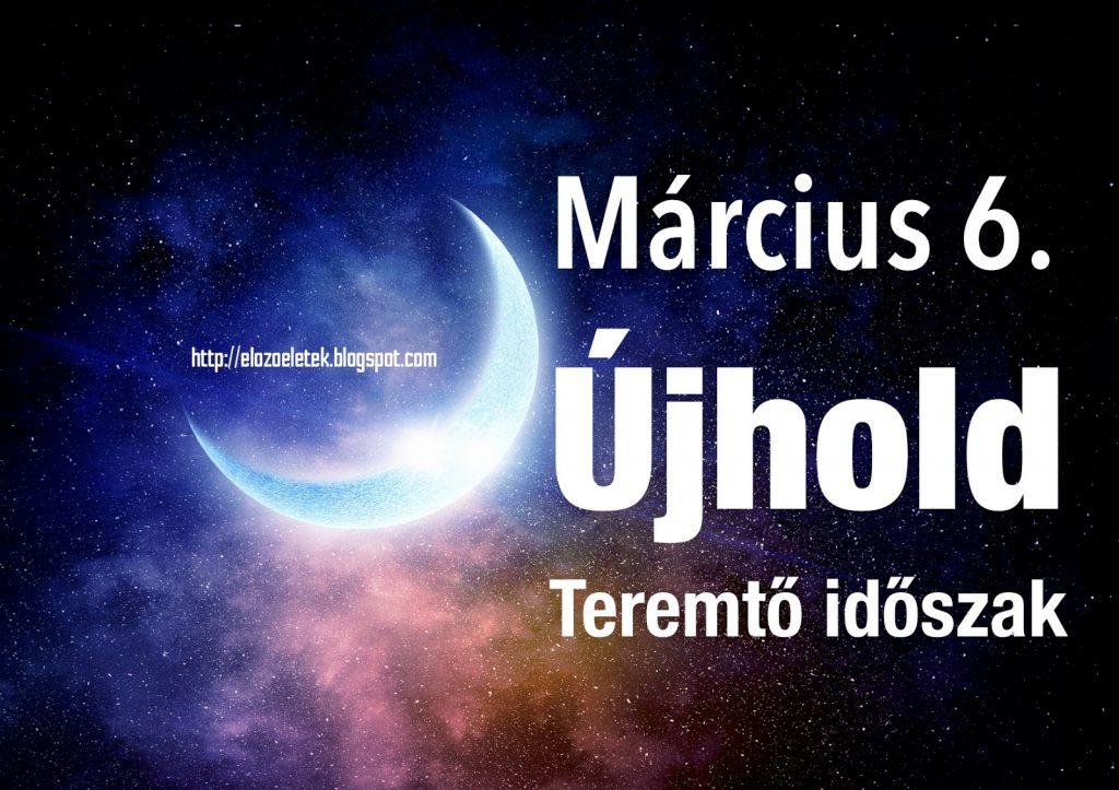 Március 6. Újhold - Teremtő időszak