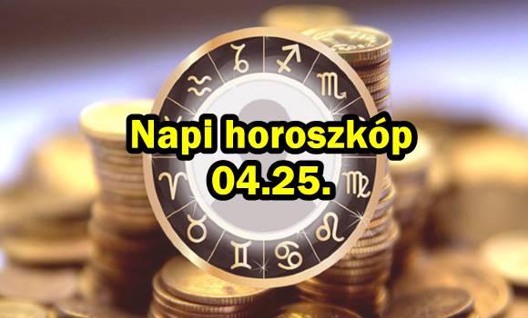 Napi horoszkóp április 25. – Skorpiók, Halak, Vízöntők különösen figyeljetek!