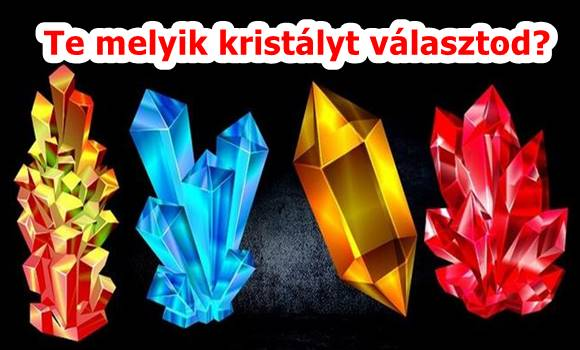 Válassz egy kristályt, üzenete feltárja a te sorsodat is!