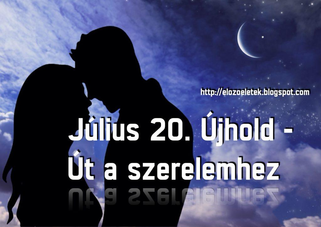 Július 20. Újhold - Út a szerelemhez