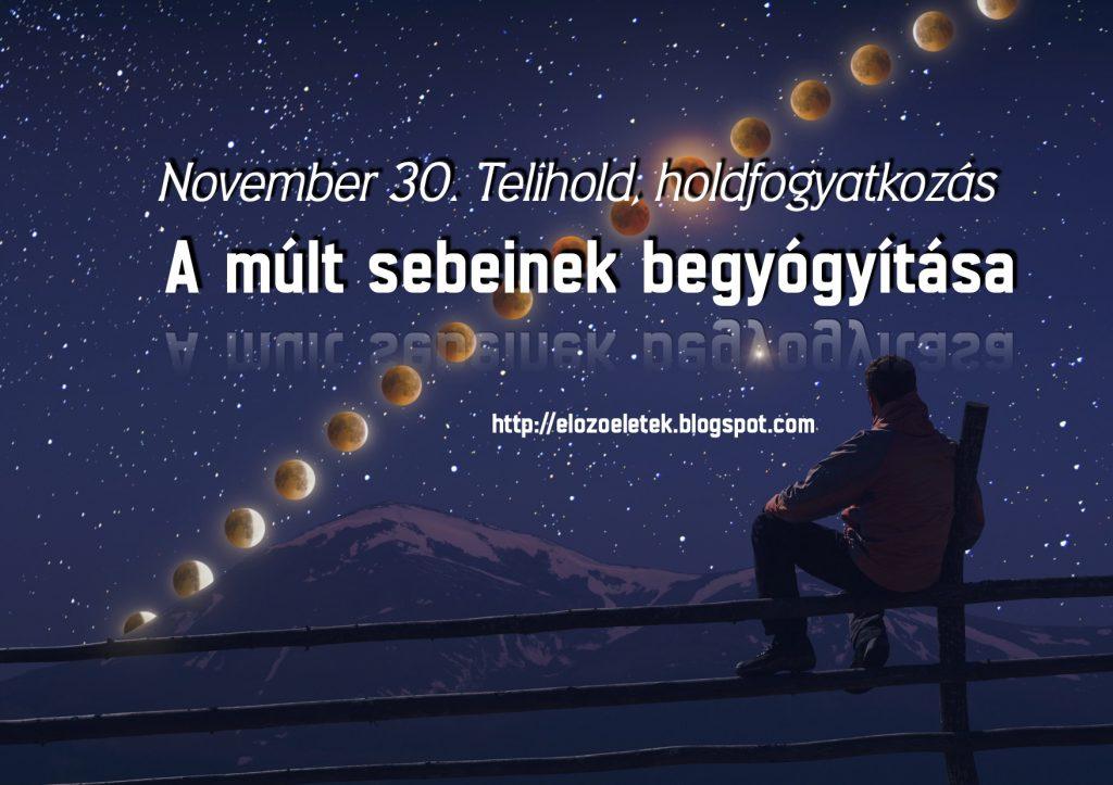 November 30. Telihold, holdfogyatkozás - A múlt sebeinek begyógyítása